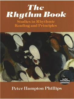 Peter Phillips: The Rhythm Book - Studies In Rhythmic Reading And Principles Books |