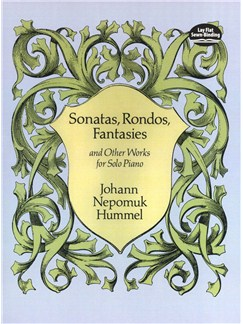 Johann Nepomuk Hummel: Sonatas, Rondos, Fantasies And Other Works Books | Piano