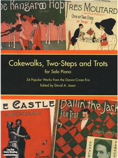 Cakewalks, Two-Steps And Trots For Solo Piano: 34 Popular Works From The Dance-Craze Era Books | Piano