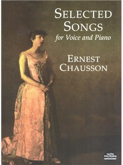 Ernest Chausson: Selected Songs For Voice And Piano Books | Voice, Piano Accompaniment