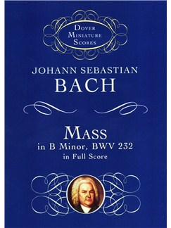 J.S. Bach: Mass In B Minor BWV 232 - Dover Miniature Score Books | Orchestra