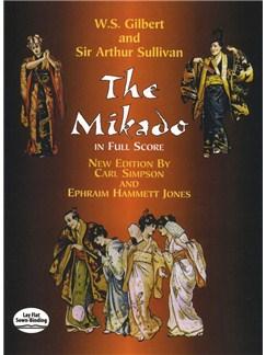 W. S. Gilbert/Sir Arthur Sullivan: The Mikado In Full Score Books | SATB, Orchestra