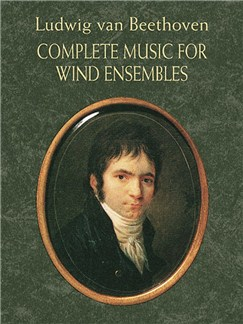 Ludwig Van Beethoven: Complete Music For Wind Ensembles Books | Wind Ensemble, Chamber Group