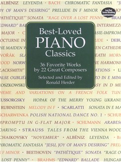 Best-Loved Piano Classics: 36 Favorite Works By 22 Great Composers Books | Piano