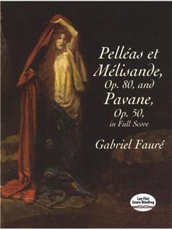 Gabriel Fauré: Pelléas Et Mélisande, Op. 80 / Pavane, Op. 50 Books | Orchestra