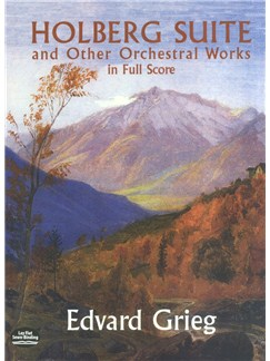 Holberg Suite And Other Orchestral Works In Full Score Books | Orchestra