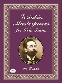 Alexander Scriabin: Masterpieces For Solo Piano Books | Piano