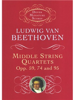 Ludwig Van Beethoven: Middle String Quartets Opp. 59, 74, And 95 Books | String Quartet
