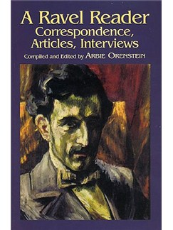 A Ravel Reader: Correspondence, Articles, Interviews Books |