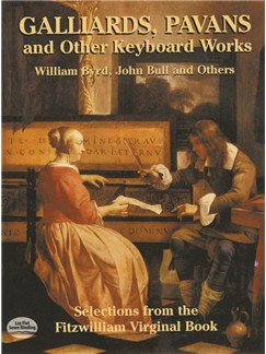 Galliards, Pavans And Other Keyboard Works: Selections From The Fitzwilliam Virginal Book Books | Harpsichord