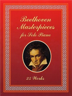 Ludwig Van Beethoven: Masterpieces For Solo Piano (25 Works) Books | Piano