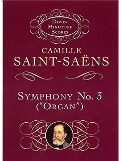 Camille Saint-Saens: Symphony No.3 In D Minor 'Organ' Op.78 (Miniature Score) Books | Organ, Orchestra
