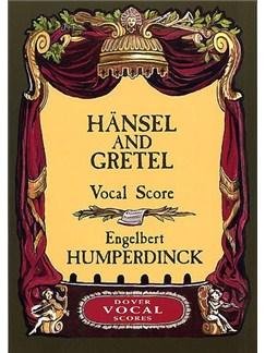 Engelbert Humperdinck: Hänsel And Gretel (Vocal Score) Books | Opera, Piano Accompaniment