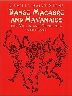 Camille Saint-Saens: Danse Macabre And Havanaise (Score) Books | Violin, Orchestra