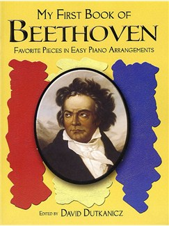 My First Book Of Beethoven: Favorite Pieces In Easy Piano Arrangements Books | Piano