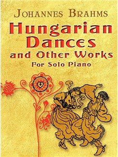 Johannes Brahms: Hungarian Dances And Other Works Books | Piano