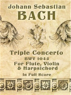 J.S. Bach: Triple Concerto BWV 1044 Books | Flute, Violin, Harpsichord