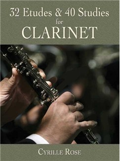 Cyrille Rose: 32 Etudes And 40 Studies For Clarinet Books | Clarinet
