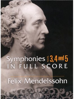 Felix Mendelssohn: Symphonies 3, 4 and 5 In Full Score Books | Orchestra