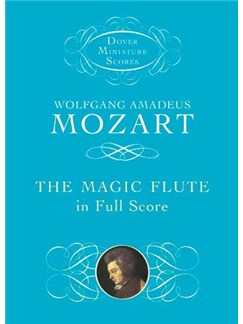 Wolfgang Amadeus Mozart: The Magic Flute In Full Score Books | Orchestra