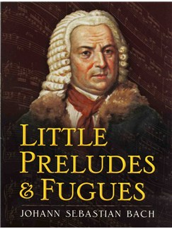 J.S. Bach: Little Preludes and Fugues Books | Piano