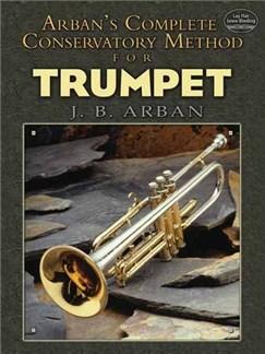 Jean-Baptiste Arban: Complete Conservatory Method For Trumpet Books | Trumpet