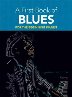 A First Book Of Blues For The Beginning Pianist Books | Piano