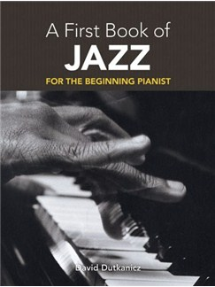 A First Book Of Jazz: 21 Arrangements For The Beginning Pianist Books | Piano