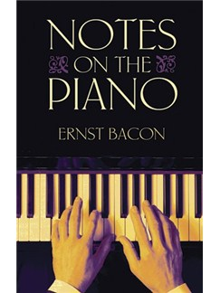 Ernst Bacon: Notes On The Piano Books | Piano