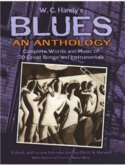 W. C. Handy's Blues, An Anthology: Complete Words And Music Of 70 Great Songs And Instrumentals Books | Voice, Piano Accompaniment
