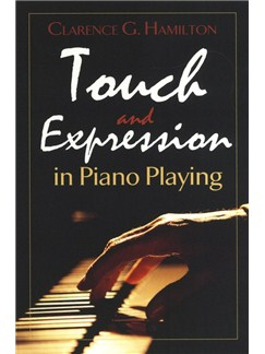 Clarence G. Hamilton: Touch And Expression In Piano Playing Books | Piano