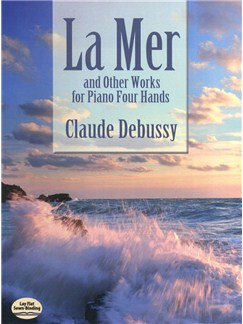 Claude Debussy: La Mer And Other Works For Piano Four Hands Books | Piano Duet