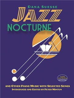 Dana Suesse: Jazz Nocturne And Other Piano Music With Selected Songs Books | Piano