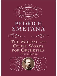 Bedrich Smetana: The Moldau And Other Works For Orchestra In Full Score Books | Orchestra