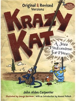 John Alden Carpenter: Krazy Kat - A Jazz Pantomime For Piano (Original And Revised Versions) Books | Piano