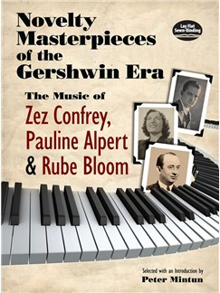 Novelty Masterpieces Of The Gershwin Era: The Music Of Zez Confrey, Pauline Alpert And Rube Bloom Books | Piano