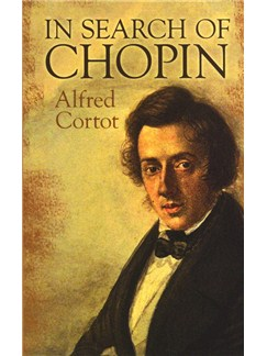 Alfred Cortot: In Search Of Chopin Books |