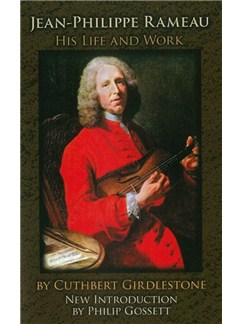 Cuthbert Girdlestone: Jean-Philippe Rameau - His Life And Work Books |