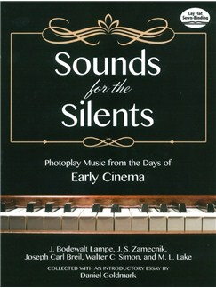 Sounds For The Silents: Photoplay Music From The Days Of Early Cinema Books | Piano
