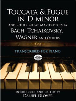 Toccata And Fugue In D minor And Other Great Masterpieces By Bach, Tchaikovsky, Wagner And Others: Transcribed For Piano Books | Piano
