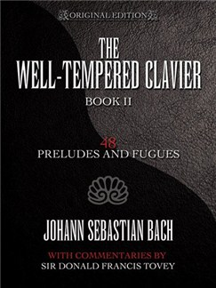 J.S. Bach: The Well-Tempered Clavier: 48 Preludes and Fugues Book II Books | Piano
