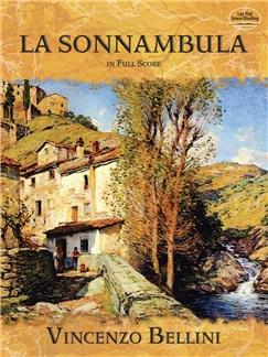 Vincenzo Bellini: La Sonnambula In Full Score Books | Soprano, Mezzo-Soprano, Tenor, Bass Voice, SATB, Orchestra