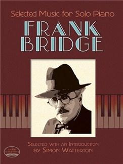 Frank Bridge: Selected Music For Solo Piano Books | Piano