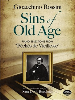 "Gioacchino Rossini: Sins Of Old Age - Piano Selections From ""Péchés De Vieillesse"" Books 