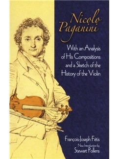 Francois-Joseph Fetis: Nicolo Paganini - With An Analysis Of His Compositions And A Sketch Of The History Of The Violin Books | Violin