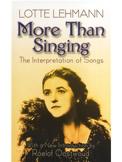 Lotte Lehmann: More Than Singing - The Interpretation Of Songs Books | Voice