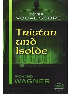 Richard Wagner: Tristan Und Isolde (Vocal Score) Books | Voice