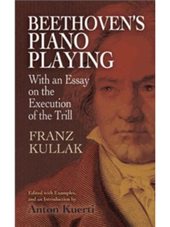 Beethoven's Piano Playing: With An Essay On The Execution Of The Trill Books | Piano