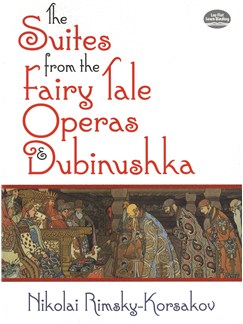Nikolai Rimsky-Korsakov: The Suites From The Fairy Tale Operas And Dubinushka Books | Orchestra