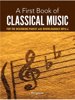 A First Book Of Classical Music For The Beginning Pianist (Book/Downloads) Books and Digital Audio | Piano